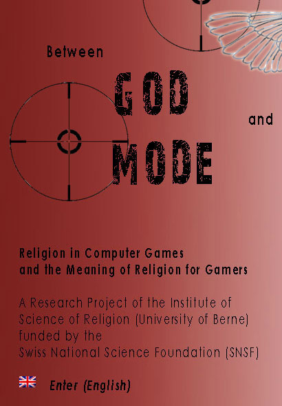 Between God Mode and God Mood - Religion in Computer Games and the Meaning of Religion for Gamers.